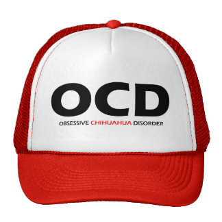 OCD - Obsessive Chihuahua Disorder Hat