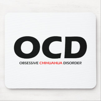 OCD - Obsessive Chihuahua Disorder Mouse Mat