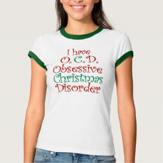 OCD - Obsessive Christmas Disorder Shirt