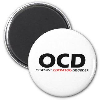 OCD - Obsessive Cockatoo Disorder Magnet