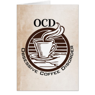 OCD: Obsessive Coffee Disorder Card
