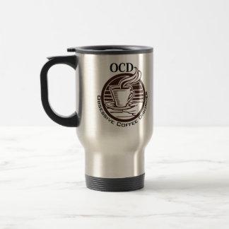 OCD: Obsessive Coffee Disorder Travel Mug