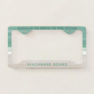 Ocean Mermaid Beachward Bound License Plate Frame