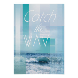 Ocean Waves - Catch the Wave | abstract blues Poster