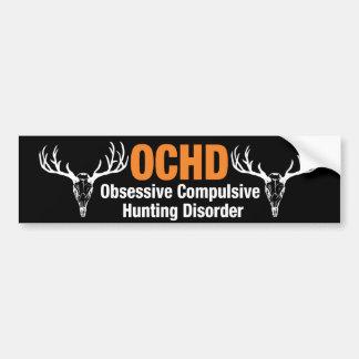 OCHD Obsessive Compulsive Hunting Disorder Car Bumper Sticker