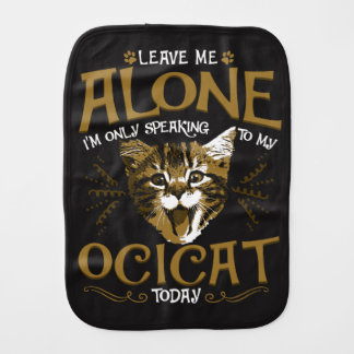 Ocicat Cat Quotes Burp Cloth