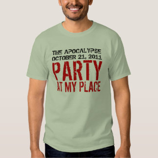 October 21, 2011 Party At My Place Shirt