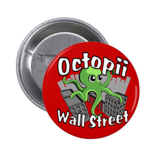 Octopii Wall Street - Occupy Wall St! Buttons