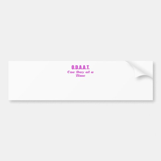 ODAAT One Day at a Time Bumper Sticker