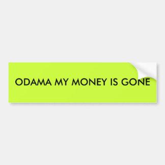 ODAMA MY MONEY IS GONE BUMPER STICKERS