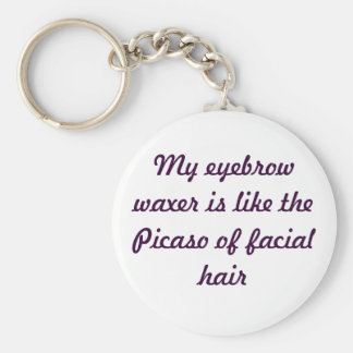 Ode To The Eyebrow Waxer Lady Basic Round Button Key Ring