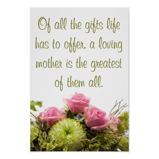 Of all the gifts a loving mother poster