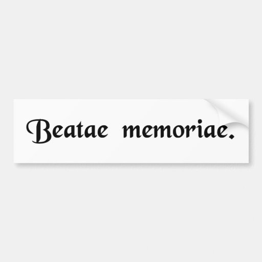 Of blessed memory bumper sticker