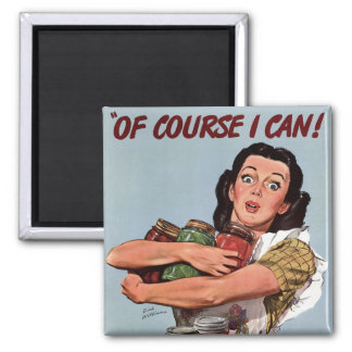"""""""Of Course I Can!"""" Square Magnet"""