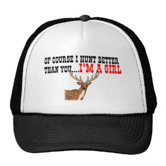 Of Course I Hunt Better Than You I m A Girl Mesh Hats