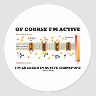 Of Course I m Active I m Engaged Active Transport Round Stickers