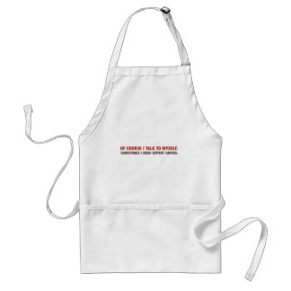 Of Course I Talk To Myself (Expert Advice) Standard Apron