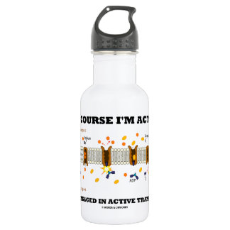 Of Course I'm Active Engaged In Active Transport 532 Ml Water Bottle