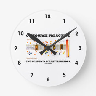 Of Course I'm Active Engaged In Active Transport Wallclock