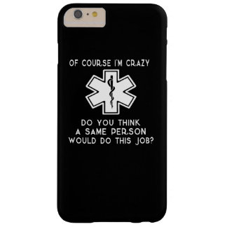 Of course I'm Crazy! Barely There iPhone 6 Plus Case