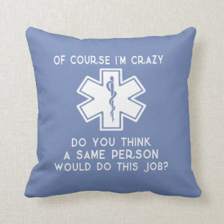 Of course I'm Crazy! Cushion