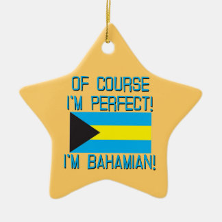 Of Course I'm Perfect, I'm Bahamian! Ceramic Star Decoration