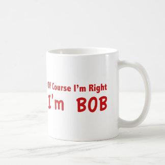 Of course I'm right. I'm Bob. Basic White Mug