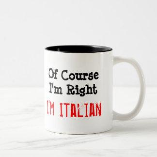 Of Course I'm Right, I'm Italian Two-Tone Coffee Mug