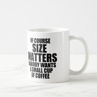 OF COURSE SIZE MATTERS COFFEE MUG