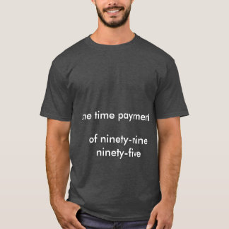 of ninety-nine ninety-five T-Shirt