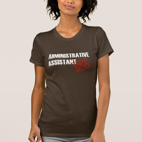Off Duty Administrative Assistant T-Shirt