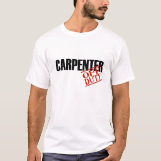 Off Duty Carpenter T-Shirt