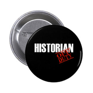 OFF DUTY HISTORIAN DARK 6 CM ROUND BADGE