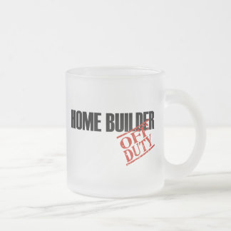 OFF DUTY HOME BUILDER FROSTED GLASS COFFEE MUG