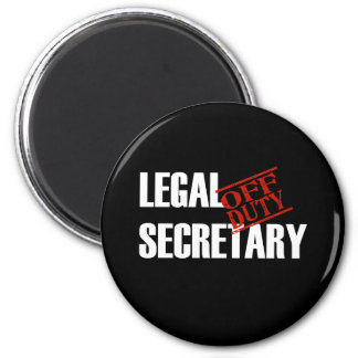 OFF DUTY LEGAL SECRETARY DARK 6 CM ROUND MAGNET