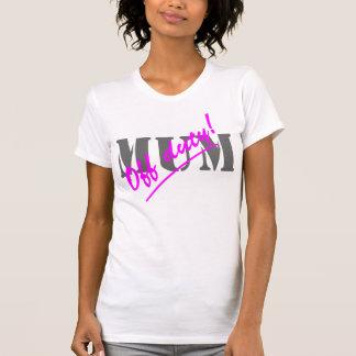 Off Duty Mum T-Shirt