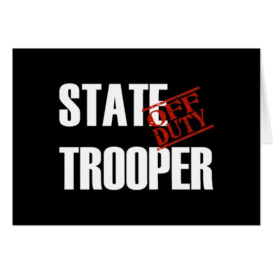 OFF DUTY STATE TROOPER DARK CARD