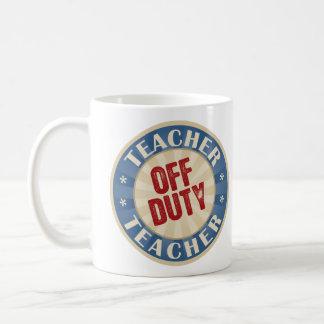 Off Duty Teacher Coffee Mug
