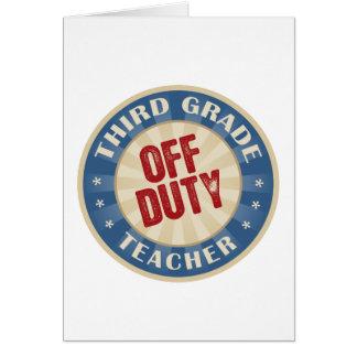 Off Duty Third Grade Teacher Greeting Card