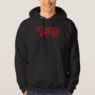 Off Hunting Witches Hoodie