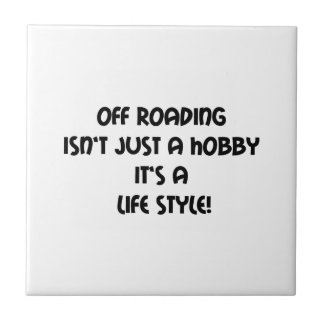 Off Roading Not Just A Hobby Its A Lifestyle Tile