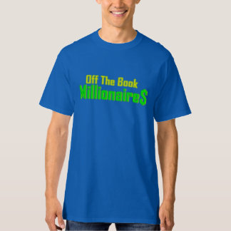 Off The Book Millionairs T-Shirt