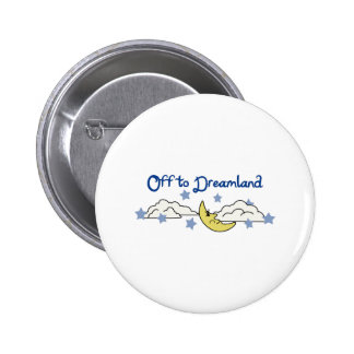 OFF TO DREAMLAND BUTTON