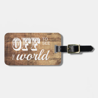 Off to See the World For the Adventurer Wood Luggage Tag