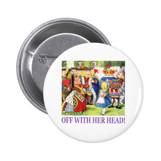 Off With Her Head! 6 Cm Round Badge