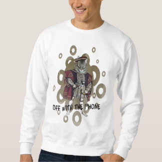 Off With The Phone Sweatshirt