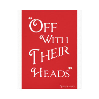 Off With Their Heads - Canvas Print