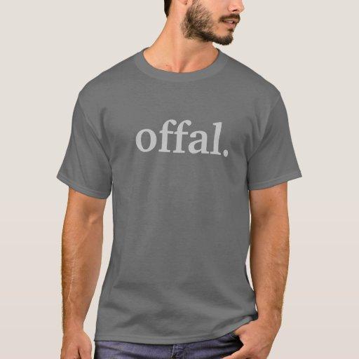 offal. T-Shirt