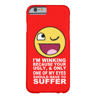 Offensive Insult Winking Because Your Ugly Barely There iPhone 6 Case