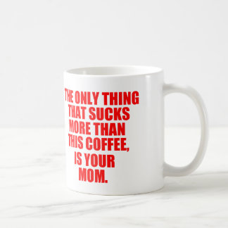 Offensive Quote About Your Mum Basic White Mug